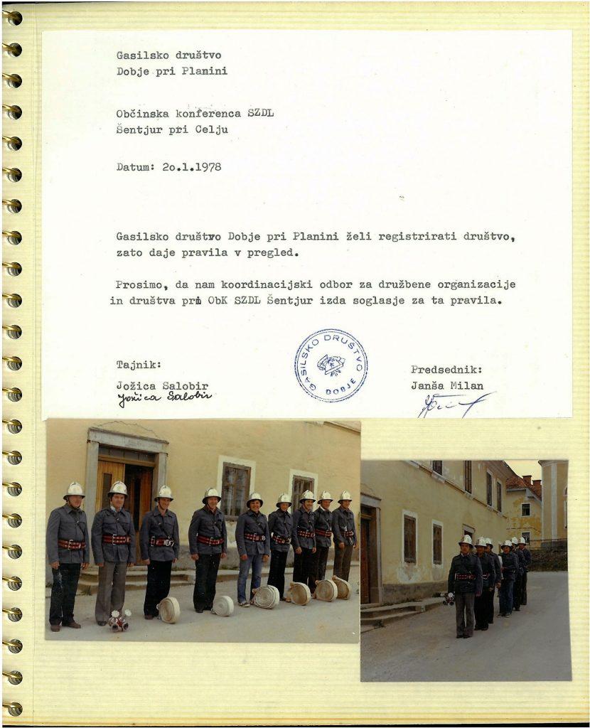 Registracija društva leta 1978 Na sliki (od leve proti desni) so: Edi Kovačič, Stanko Tovornik, Franci Selič, Marjan Kovačič, Branko Volasko, Slavko Lončar, Edi Šmid, Jože Volasko in Jože Rabuza pred župniščem v Dobju, v katerem je društvo imelo svoj prostor.